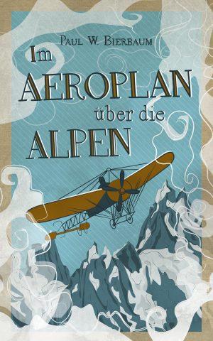 Illustration Buchcover Im Aeroplan über die Alpen, Flugzeug fliegt durch die Alpen